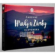 Čarovné Hrady a Zámky Slovenska: Magical Castles and Manors of Slovakia - Kniha