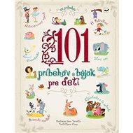 101 príbehov a bájok pre deti - Kniha