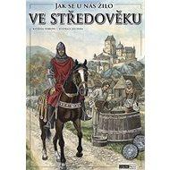 Jak se u nás žilo ve středověku - Kniha