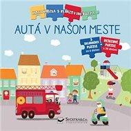 Autá v našom meste: Moja knižka s reťazovými puzzle - Kniha
