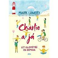 Charlie a já: 677 kilometrů od domova - Kniha