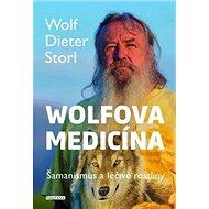 Wolfova medicína: Šamanismus a léčivé rostliny - Kniha
