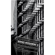 Brno moderní II: Velký průvodce po architektuře 1949 - 2000 - Kniha