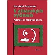 V albánských výšinách: Putování za horskými kmeny - Kniha