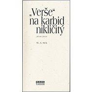"""""""Verše"""" na karbid nikličitý: 2018 - 2019 - Kniha"""