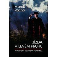 Jízda v levém pruhu: rozhovor s Jožinem Valentou - Kniha