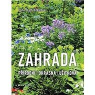 Zahrada: Přírodní, okrasná, užitková - Kniha