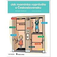 Jak maminka vyprávěla o Československu - Kniha