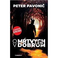 O mŕtvych len v dobrom: Slovenské krimi - Kniha
