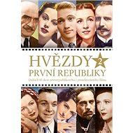 Hvězdy první republiky 2: Dalších 45 ikon prvorepublikového protektorátního filmu