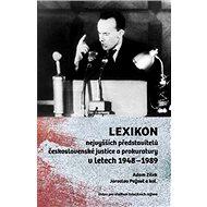 Lexikon nejvyšších představitelů československé justice a prokuratury: v letech 1948–1989 - Kniha