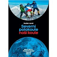 Severní polokoule naší koule: Mont Blanc Mt. Everest Denali Elbrus