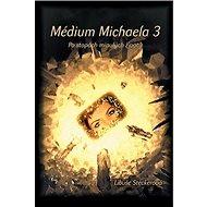 Médium Michaela 3: Po stopách minulých životů - Kniha