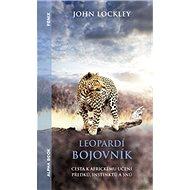 Leopardí bojovník: Cesta k africkému učení předků, instinktů a snů - Kniha
