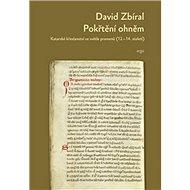 Pokřtěni ohněm: Katarské křesťanství ve světle dobových pramenů - Kniha