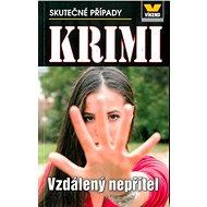 Vzdálený nepřítel Krimi 6/19: Skutečné případy - Kniha