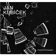Jan Kubíček Fotografie - Kniha