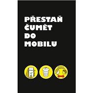 Přestaň čumět do mobilu - Kniha