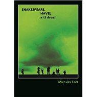 Shakespeare, Havel a ti druzí - Kniha