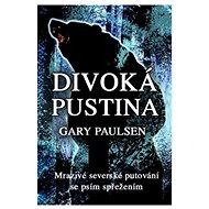 Divoká pustina: Mrazivé severské putování se psím spřežením - Kniha