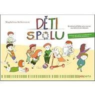 Děti spolu: Kreslené příběhy pro rozvoj sociálních dovedností, určeno pro práci s... - Kniha