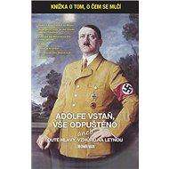 Adolfe vstaň, vše odpuštěno: aneb duté hlavy vzhůru na Letnou - Kniha