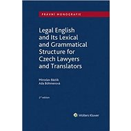 Legal English and Its Lexical and Grammatical Structure: for Czech Lawyers and Translators - Kniha
