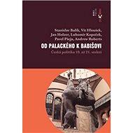 Od Palackého k Babišovi: Česká politika 19. až 21. století - Kniha