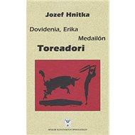 Dovidenia, Erika Medailón Toreadori - Kniha