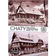 Chaty Klubu českých a československých turistů: (1888 - 1928) - Kniha