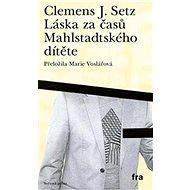 Láska za časů Mahlstadtského dítěte - Kniha