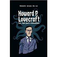 Howard P. Lovecraft: Ten, kdo psal v temnotách - Kniha
