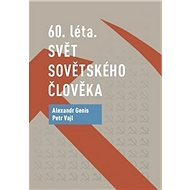 60. léta Svět sovětského člověka - Kniha