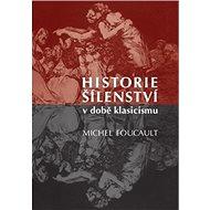 Historie šílenství v době klasicismu - Kniha