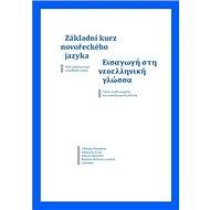 Základní kurz novořeckého jazyka: Třetí, přepracované a doplněné vydání - Kniha