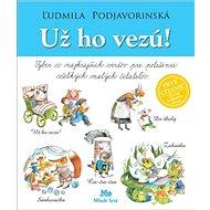 Už ho vezú!: Výber z najkrajších veršov pre potešenie všetkých malých čitateľov