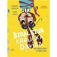 Šibalstvá králička Dávida: Na dobré ráno a dobrú noc - Kniha