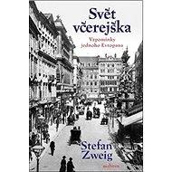 Svět včerejška: Vzpomínky jednoho Evropana - Kniha