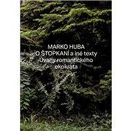 O štopkaní a iné texty: Úvahy romantického ekokrata - Kniha