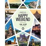 Prožijte Happy weekend: 1 rok - 52 cílů po celé Evropě - Kniha