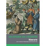 Itinerario: aneb cesta Jana Huygena van Linschoten do Východních a Portugalských Indií - Kniha