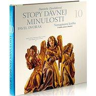 Stopy dávnej minulosti 10: Nenapísaná kniha O láske, práci a histórii - Kniha