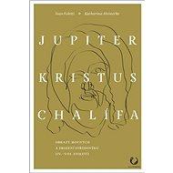 Jupiter, Kristus, Chalífa: Obrazy mocných a zrození středověku (IV.–VII. století) - Kniha