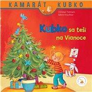 Kubko sa teší na Vianoce - Kniha