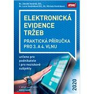 Elektronická evidence tržeb 2020: Praktická příručka pro 3. a 4. vlnu - Kniha