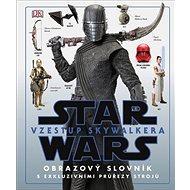 STAR WARS Vzestup Skywalkera: Obrazový slovník s exkluzivními průřezy strojů