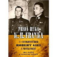 Pravá ruka K. H. Franka: SS-Standartenführer Robert Gies v protektorátu - Kniha