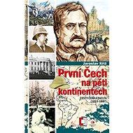 První Čech na pěti kontinentech: Cesty Čeňka Paclta (1813–1887) - Kniha