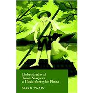 Dobrodružstvá Toma Sawyera a Huckleberryho Finna - Kniha