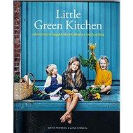 Little Green Kitchen: Jednoduchá vegetariánská dětská i rodinná jídla - Kniha